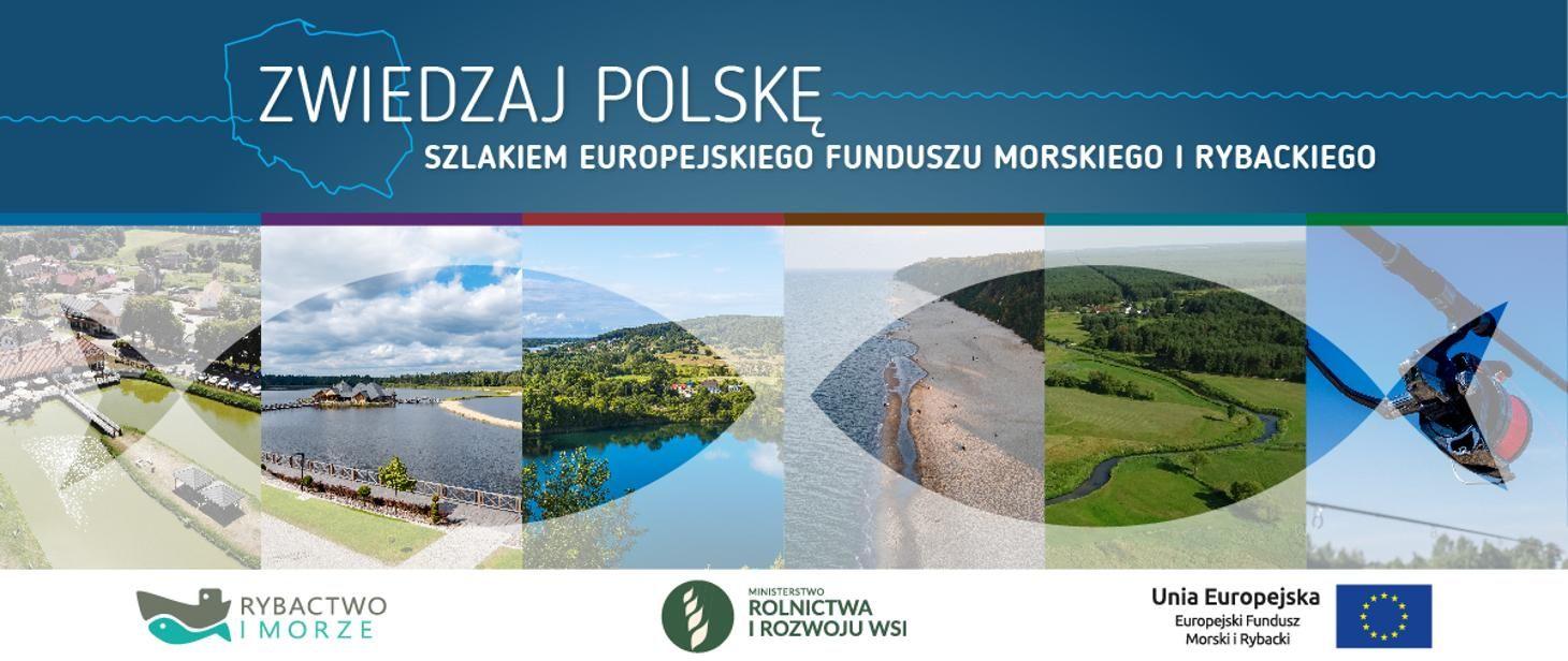 """""""Zwiedzaj Polskę. Szlakiem Europejskiego Funduszu Morskiego i Rybackiego"""""""