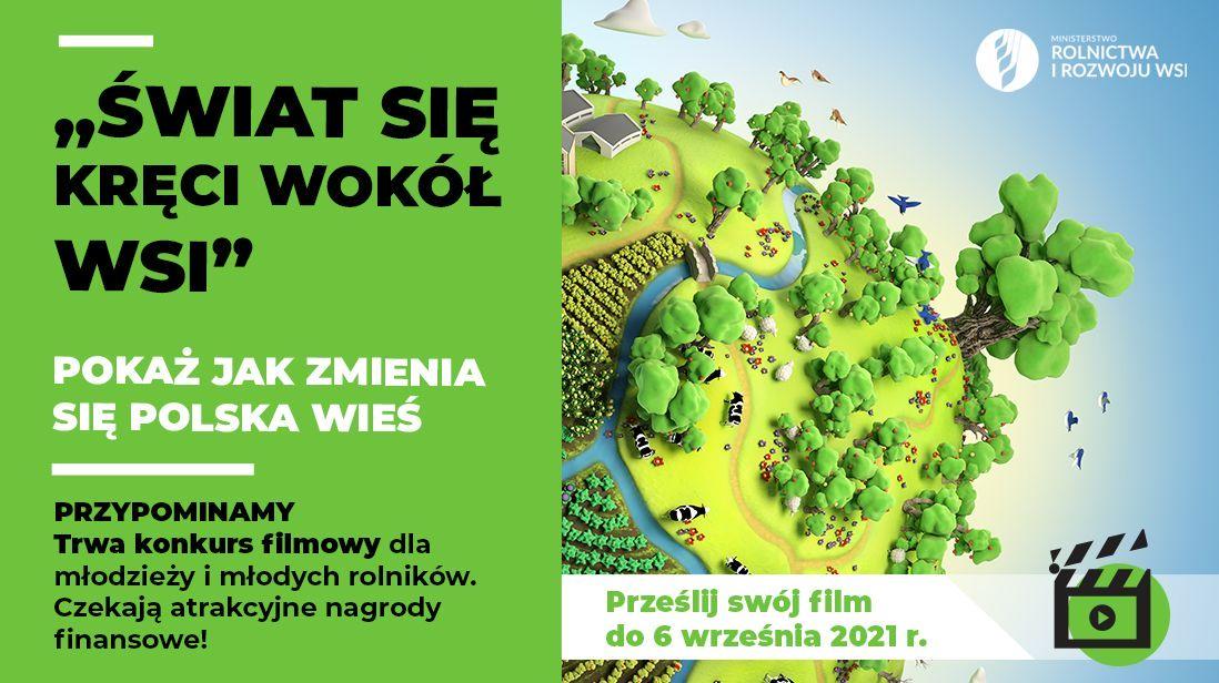"""Ogólnopolski konkurs filmowym pn.: """"Świat się kręci wokół wsi"""""""
